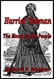 Harriet Tubman - The Moses of Her People