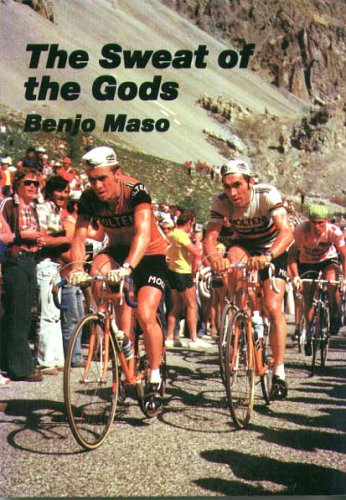 The Sweat of the Gods: Myths and Legends of Bicycle Racing