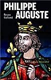 Philippe-Auguste - Le batisseur du royaume