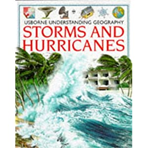 Storms and Hurricanes (Usborne Understanding Geography)