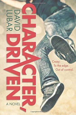 Character, Driven: A Novel by David Lubar | Featured Book of the Day | wearewordnerds.com
