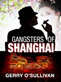 Gangsters of Shanghai - An International Mystery Thriller