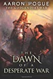 The Dawn of a Desperate War (The Godlanders War Book 3)