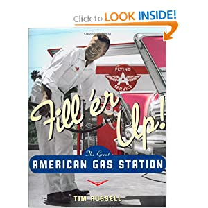 Fill 'er Up!: The Great American Gas Station