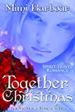Together for Christmas: Spirit Travel Novel - Book #5 (Romance & Humor - The Vicarage Bench Series)