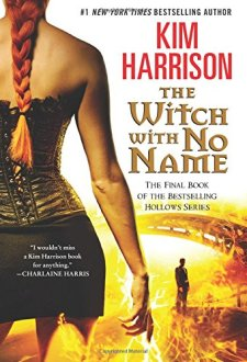 The Witch with No Name (Hollows) by Kim Harrison| wearewordnerds.com