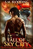 Fall of Sky City (A Steampunk Fantasy Sci-Fi Adventure Novel) (Devices of War)