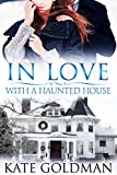 In Love With a Haunted House (Contemporary Romance)