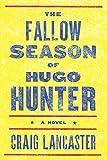 The Fallow Season of Hugo Hunter