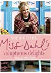 Miss Dahl's Voluptuous Delights: The Art of Eating a Little of What You Fancy
