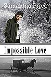 Impossible Love (Amish Wedding Season Book 1) (Amish Romance)