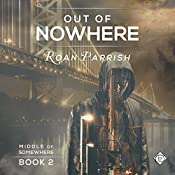 Out of Nowhere: Middle of Somewhere, Book 2 | [Roan Parrish]