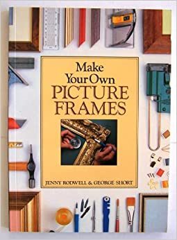 Make Your Own Picture Frames: Amazon.co.uk: Jenny Rodwell ...