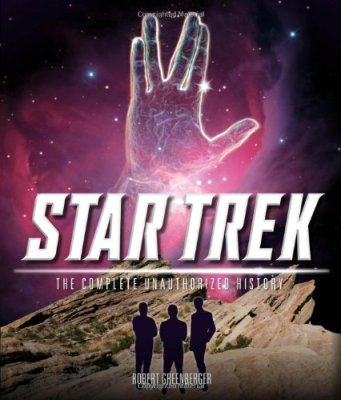 Star Trek: The Complete Unauthorized History by Bob Greenberger