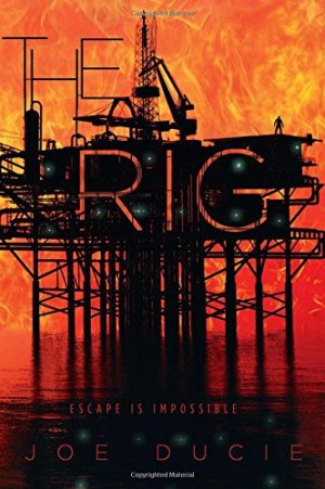 The Rig by Joe Ducie | Featured Book of the Day | wearewordnerds.com