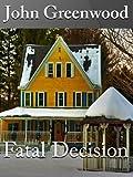Fatal Decision