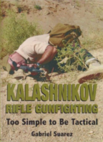 KALASHNIKOV RIFLE GUNFIGHTING - Too Simple to Be Tactical