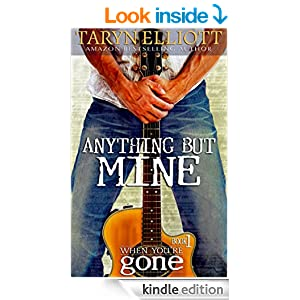 Anything But Mine (When You're Gone Book 1)