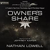 Owner's Share: Trader's Tales from the Golden Age of the Solar Clipper, Book 6 | [Nathan Lowell]