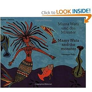 Mamy Wata and the Monster (English-German) (Veronique Tadjo)