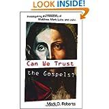 Can We Trust the Gospels?