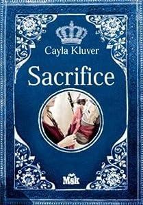 Sacrifice - Cayla Kluver (FR)