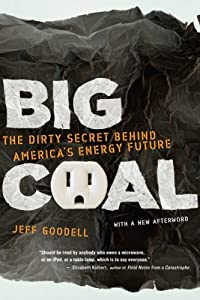 "Cover of ""Big Coal: The Dirty Secret Behi..."