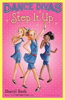 Dance Divas: Step It Up by Sheryl Berk| wearewordnerds.com