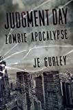 Judgment Day: A Zombie Novel (Judgment Day Series Book 1)
