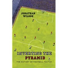 Inverting the Pyramid: A History of Football Tactics