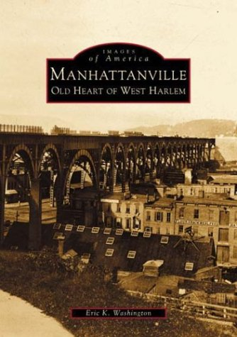 Manhattanville: Old Heart of West Harlem (NY) (Images of America)