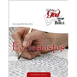 Ecclesiastes:Understanding What Matters (Following God Discipleship) (Following God Through the Bible Series)