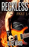 RECKLESS - Part 1 (The RECKLESS Series)