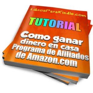 un tutorial de como ganar dinero en casa con el programa de afiliacion de amazon.