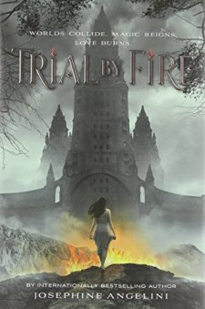 Trial by Fire (The Worldwalker Trilogy) by Josephine Angelini| wearewordnerds.com