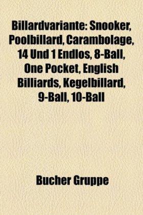 Billardvariante: Snooker, Poolbillard, Carambolage, 14 Und 1 Endlos, 8-Ball, One Pocket, English Billiards, Kegelbillard, 9-Ball, 10-Ba