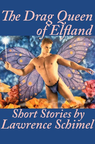 The Drag Queen of Elfland by Lawrence Schimel