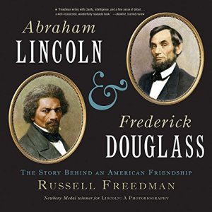 Abraham Lincoln and Frederick Douglass: The Story Behind an American Friendship by Russell Freedman | Featured Book of the Day | wearewordnerds.com