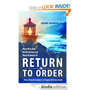 Return to Order: From Frenzied Economy to Organic Christian Society
