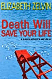 Death Will Save Your Life (A Bruce Kohler Mystery) (The Bruce Kohler Series)