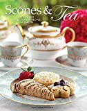 Scones and Tea: The Ultimate Collection of Recipes for Teatime