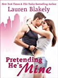Pretending He's Mine (Caught Up In Us Series)
