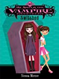 My Sister the Vampire #1: Switched