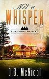 Not a Whisper: Klondike, PA - a small town with big secrets (A Klondike Mystery Book 1)