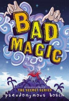Bad Magic by Pseudonymous Bosch| wearewordnerds.com