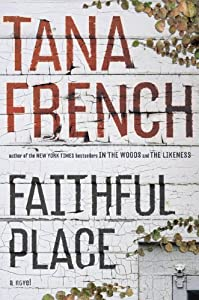 "Cover of ""Faithful Place: A Novel"""