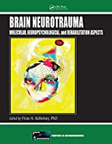 Brain Neurotrauma: Molecular, Neuropsychological, and Rehabilitation Aspects (Frontiers in Neuroengineering Series)
