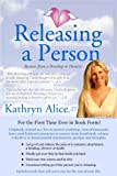 Releasing a Person: Fast Recovery from Heartbreak, a Breakup or Divorce (Love Attraction Series)
