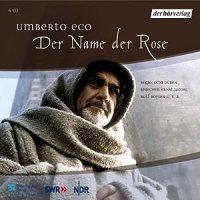 Der Name der Rose / von Umberto Eco. Sprecher: Heinz Moog, Pinkas Braun, Rolf Boysen [u.a.]