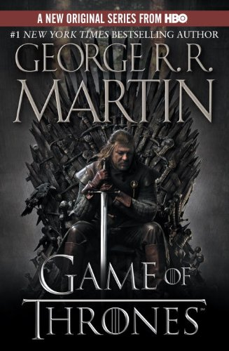 A Game of Thrones: A Song of Ice and Fire: Book One (Random House Movie Tie-In Books)